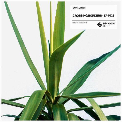 Crossing Borders - EP Pt. 2